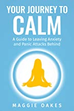 Your Journey to Calm: A Guide to Leaving Anxiety and Panic Attacks Behind
