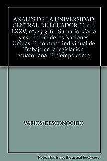 ANALES DE LA UNIVERSIDAD CENTRAL DE ECUADOR, Tomo LXXV, nº325-326.- Sumario: Carta y estructura de las Naciones Unidas. El contrato individual de Trabajo en la legislación ecuatoriana. El tiempo como