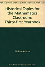 Historical Topics for the Mathematics Classroom: Thirty-first Yearbook