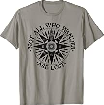 Not All Who Wander Are Lost T-shirt Traveler Tee for Nomads