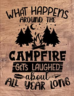 What Happens Around The Campfire Gets Laughed About All Year Long: Camping Logbook & RV Travel, Make your adventures unfor...