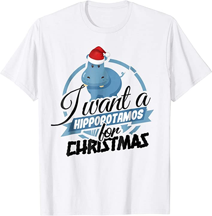 'I Want A Hippopotamus For Christmas' Santa Gift Shirt