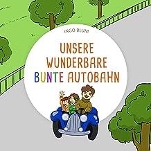Unsere wunderbare bunte Autobahn: Ein buntes Buch zum Lernen von Farben und Fahrzeugen für Kinder ab 2 Jahren (German Edition)