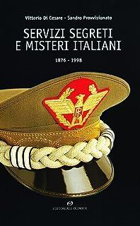Servizi segreti e misteri italiani 1876-1998