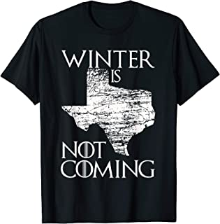 winter is not coming shirt texas