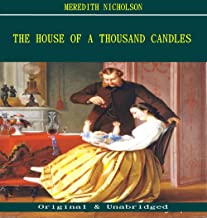 The House of a Thousand Candles - Meredith Nicholson (ANNOTATED) (Unabridged Content of Old Version)