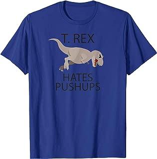 T REX hates pushups t shirt | Funny tee for men women kids