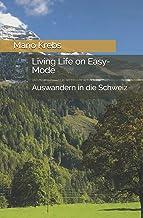 Living Life on Easy-Mode: Auswandern in die Schweiz