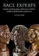 خبراء السباق: النحت الأنثروبولوجي والعامة الأمريكية في سباقات هوفمان الإنسانية في مالفينا (الدراسات الأساسية في تاريخ الأنثروبولوجيا)