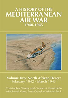 A History of the Mediterranean Air War 1940-1945, Vol. 2: North African Desert, February 1942 - March 1943
