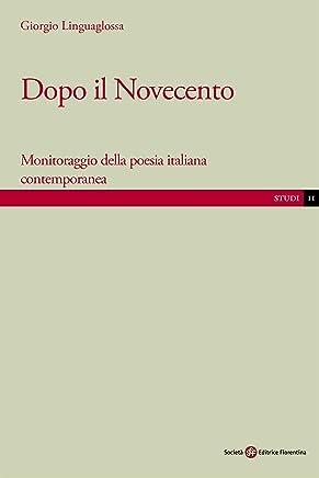 Dopo il Novecento: Monitoraggio della poesia italiana contemporanea