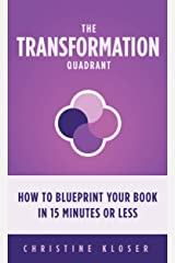 The Transformation Quadrant: How to Blueprint Your Book in 15 Minutes or Less Kindle Edition