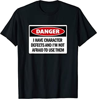 Funny AA 12 Step T-Shirt - 'I Have Character Defects And...'
