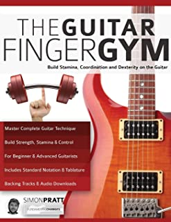 The Guitar Finger Gym: Build stamina, coordination and dexte
