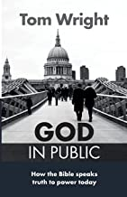 God in Public: How the Bible Speaks Truth to Power - Then and Now