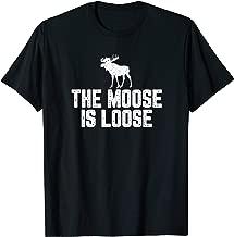 The Moose Is Loose Vintage Shirt