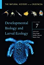 The Natural History of the Crustacea: Developmental Biology and Larval Ecology, Volume 7