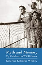 Myth and Memory: My Childhood in WWII Greece