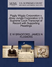 Piggly Wiggly Corporation V. Jitney Jungle Corporation U.S. Supreme Court Transcript of Record with Supporting Pleadings