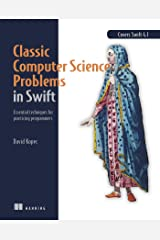 Classic Computer Science Problems in Swift: Essential techniques for practicing programmers Kindle Edition