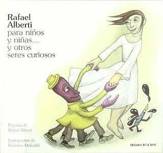 Rafael Alberti para ninos y ninas y otros seres curiosos/ Rafael Alberti for Girls and Boys and other curious peoples (Spanish Edition)