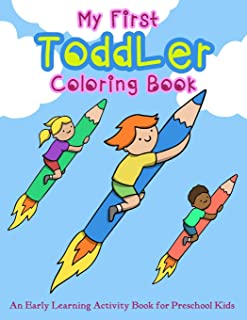My First Toddler Coloring Book: An Early Learning Activity Book for Preschool Kids