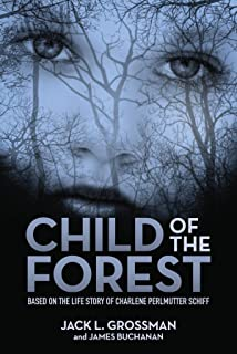 Child of the Forest: Based on the Life Story of Charlene Perlmutter Schiff (English Edition)