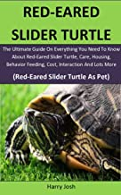 Red-Eared Slider Turtle: The Ultimate Guide On Everything You Need To Know About Red-Eared Slider Turtle, Care, Housing, B...