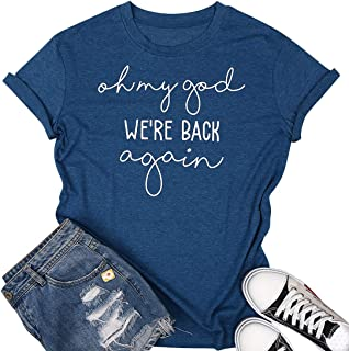 Oh My God We're Back Again T Shirt for Women Teen Girls Funny Saying Letter Print Short Sleeve Loose Tee Tops