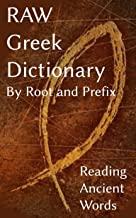 RAW Greek Dictionary: By Root and Prefix