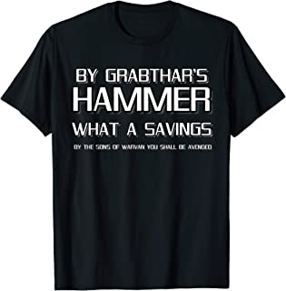 By Grabthar's Hammer What a Savings You Shall be Avenged T-Shirt