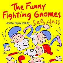 The Funny Fighting Gnomes (Silly Rhyming Bedtime Story/Children's Picture Book About Caring for Each Other)