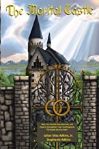 """The Marital Castle: Why You Should Stay Married, and How to Strengthen Your Fortifications  """"Till Death Do You Part"""""""