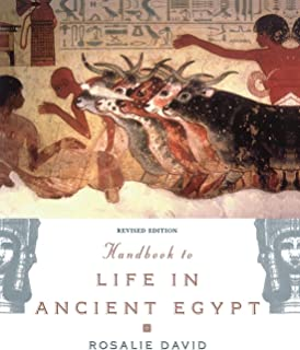 Handbook to Life in Ancient Egypt: Revised Edition
