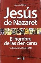 Jesús de Nazaret: El hombre de las cien caras. Textos canónicos y apócrifos (La Esfinge)