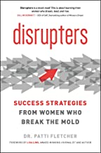 Disrupters: Success Strategies from Women Who Break the Mold (English Edition)