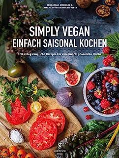 Simply Vegan: Einfach saisonal Kochen