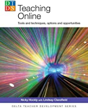 Teaching Online: Tools and techniques, options and opportunities (DELTA Teacher Development Series)