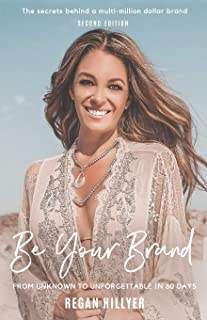 Be Your Brand Second Edition: From Unknown To Unforgettable In 60 Days