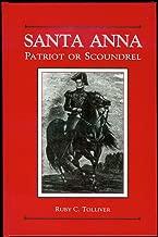 Santa Anna: Patriot or Scoundrel
