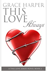 THIS LOVE Always: Rockstar Romance (THIS LOVE Trilogy Book 2) Kindle Edition