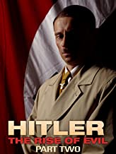Hitler: The Rise of Evil (Part 2)