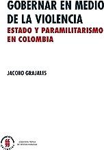 Gobernar en medio de la violencia: Estado y paramilitarismo en Colombia (Textos de Ciencias Humanas nº 3) (Spanish Edition)