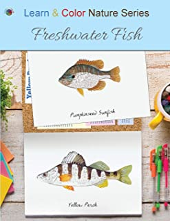 Freshwater Fish (Learn & Color Nature)