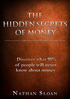 The Hidden Secrets of Money: Discover what 95% of people will never know about money and investing