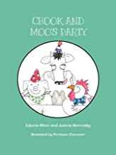 Chook and Moo's Party (The Tales of Chook and Moo Book 1)
