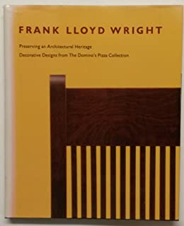 Frank Lloyd Wright: Preserving an Architectural Heritage - Decorative Designs from the Domino's Pizza Collection