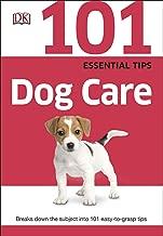 101 Essential Tips Dog Care by DVM, MRCVS Dr. Bruce Fogle (2007-05-03)