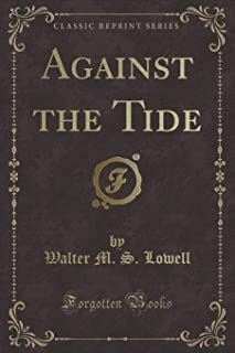 Against the Tide (Classic Reprint)