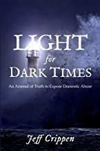 Light for Dark Times: An Arsenal of Truth to Expose Domestic Abuse